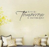 CaCar Parede adesivos afinal amanhã é outro dia de parede decalques adesivos de vinil decoração da casa quarto decoração papel de parede citação