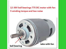 Free ship for 12-36V ball bearings 775 DC motor with fan, 5 winding torque and low noise