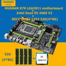 Huanan X79 V2.49 материнской Процессор Оперативная память комбинации LGA 2011 Xeon E5 2660 V2 (10 ядер/20 потоков) оперативная память (4*8 г) 32 г DDR3 ECC Reg