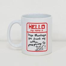 Personalized White Mug My Name Is Inigo Montoya 11oz Ceramic Best Gift