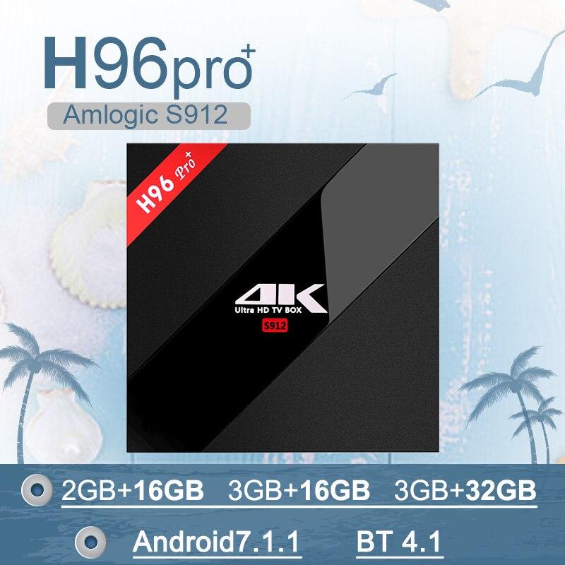H96 Pro+3G32G Amlogic S912 Octa Core 64Bit Android 7.1 TV Box2.4G/5G Wifi 4 K BT4.1 HD Media Player TV box телеприставка oem amlogic s802 cortex a9 1g 8g xbmc dlna miracast wi fi bluetooth 4 0 4 k 2 k m8 4 4 tv box
