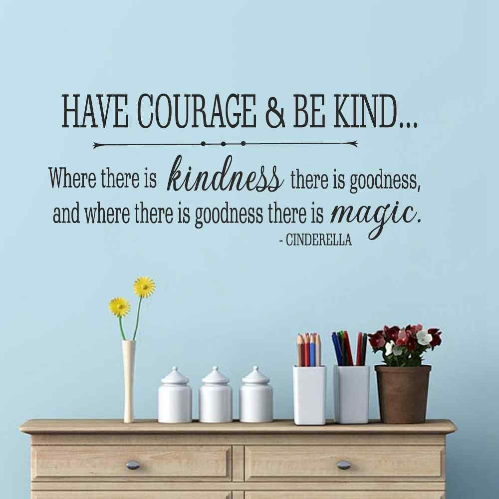 New arrival Cinderella Quote Have courage and be kind Vinyl Wall Decal Girls Room Baby Nursery Wall Decal Sticker