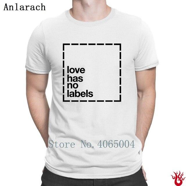 Love Has No Labels T Shirt Trend 100 Cotton Unique Custom Men