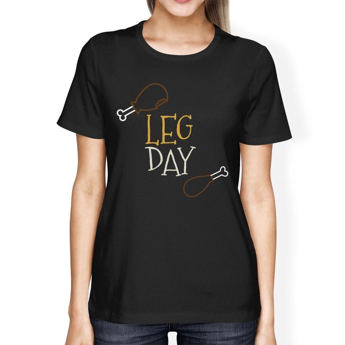 Leg Day Womens T-shirt Work Out Cute Graphic Printed Shirt Summer Style T Shirt Women Lovely Style Hot Sale Shirt Brand