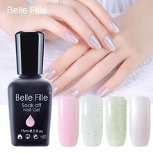 BELLE FELLE 15ml Clear Color UV Gel Polish Bling Glitter esmaltes permanentes de uv Manicure Nail art varnish cosmetics Makeup