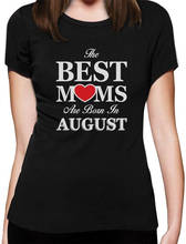 Fashion T Shirts Crew Neck The Best Moms Are Born In August Comfort Soft Short Sleeve Shirt For Women