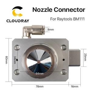 Image 2 - Cloudray Vòi Phun Cổng Kết Nối của Raytools Đầu Laser BM111 Cho Sợi Laser 1064nm Cắt
