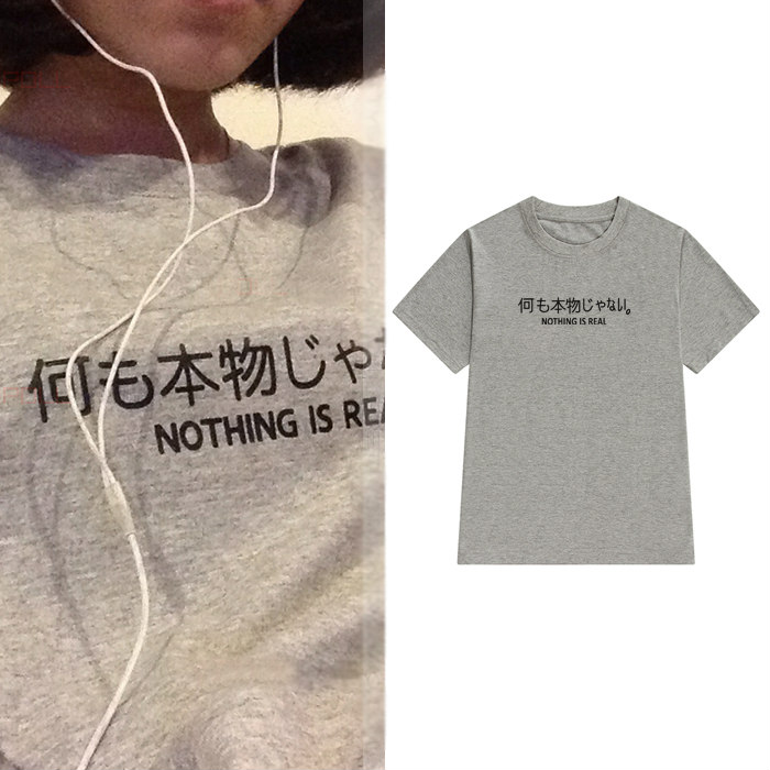 Nothing Is Real Japanese Women Tshirt Cotton Casual Funny T Shirt For Lady Yong Girl Top Tee Hipster Tumblr Ins Drop Ship S-131