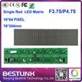 Frete grátis F3.75 led matrix led display module 16 * 64 dot 76 * 304 mm P4.75 levou eletrônico interior placa de sinal aberto levou táxi topo