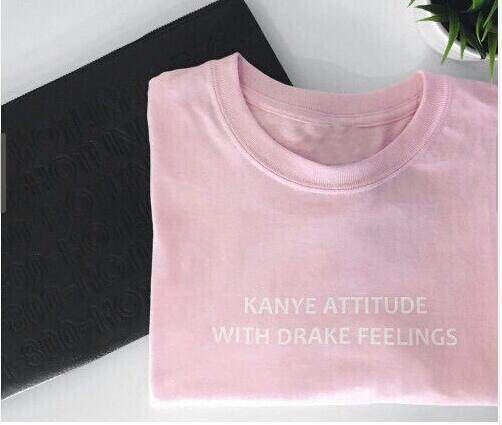 KANYE ATTITUDE with DRAKE FEELINGS T SHIRT UNISEX west rap xo drizzy