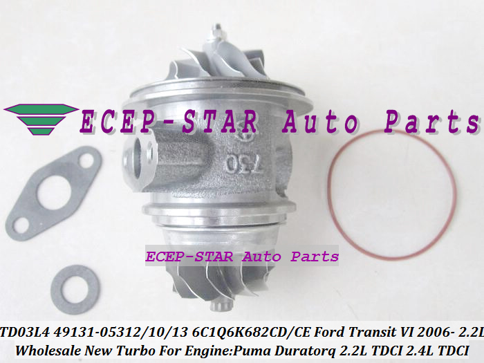 TURBO CHRA Cartridge Core TD03 49131-05312 49131-05310 6C1Q6K682-CD 6C1Q6K682-CE For FORD Transit VI 06- Puma Duratorq 2.2L TDCI