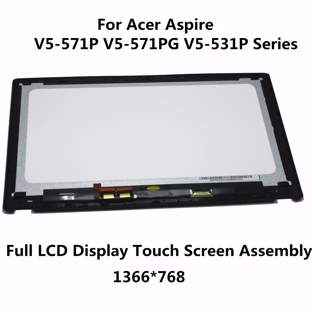 Full LCD Display Touch Screen Assembly + Bezel For Acer Aspire V5-571P-6429 V5-571P-6408 V5-571P-6627 V5-571P-6409 V5-571P-6631 new 15 6 foracer aspire v5 571 v5 571p v5 571pg touch screen digitizer glass replacement frame
