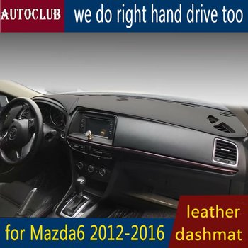 For Mazda6 mazda 6 atenza 2013 2014 2015 2016  Leather Dashmat Dashboard Cover Car Pad Dash Mat SunShade Carpet car accessories