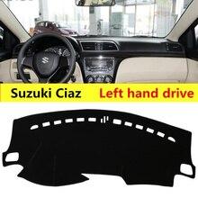 Taijs Left Hand Drive Car Dashboard Cover For Suzuki Ciaz Sun Resistant Avoid Light
