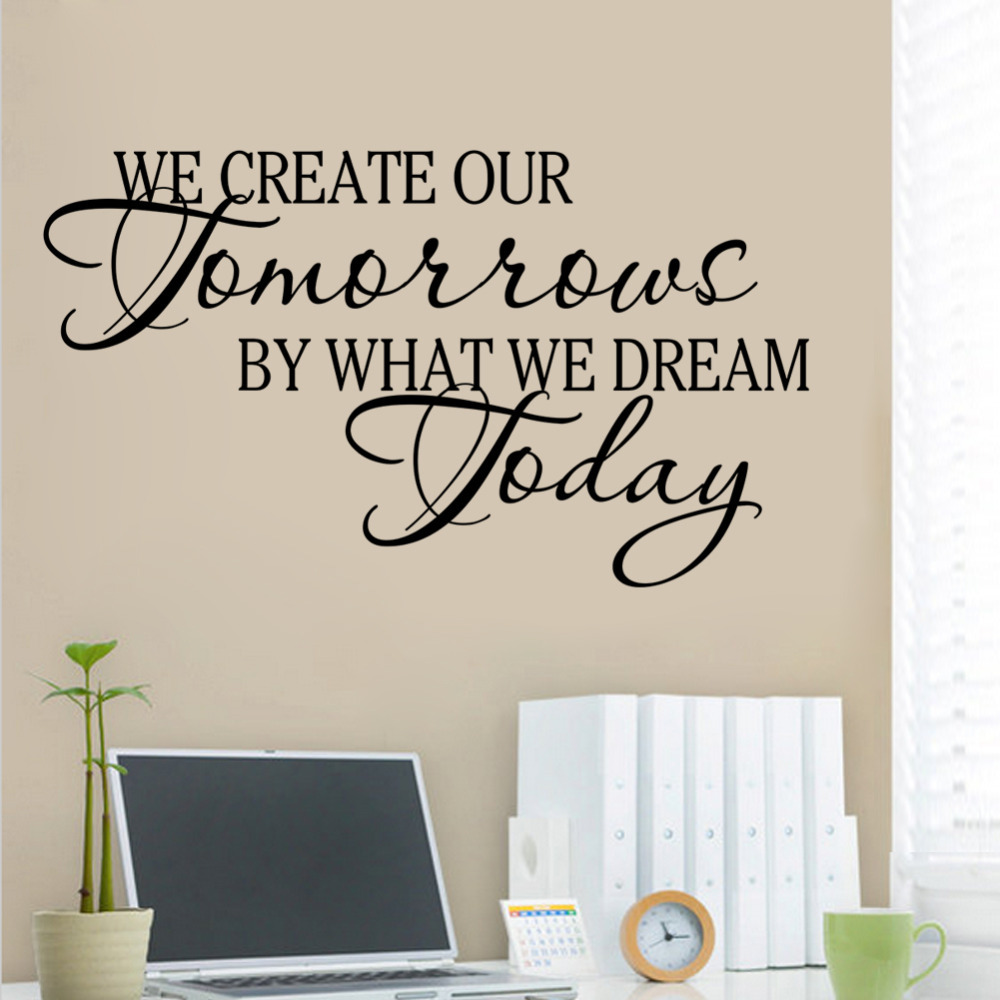 We creative our tomorrows by we dream today inspirational for Inspirational quotes for kids room