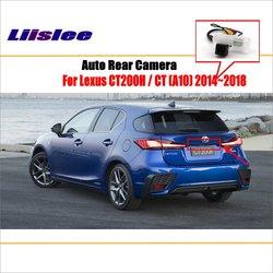 Liislee Reverse Hinten Kamera Für Lexus CT200H/CT (A10) 2014 ~ 2018/parkplatz Back Up Kamera/Lizenz Platte Lampe/Nacht Visioin