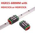 1 шт. HGR15 линейная направляющая Ширина 15 мм длина 600 мм с 1 шт. HGH15CA или HGW15CA слайдер для оси cnc xyz