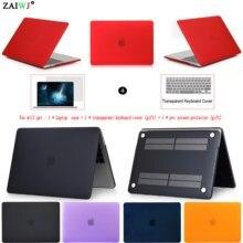Чехол для ноутбука ZAIWJ для MacBook Air Pro retina 11 12 13 15 для Mac book 2018 New Pro 13,3 15,5 дюймов с сенсорной панелью + чехол для клавиатуры