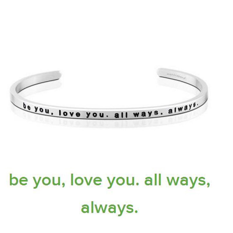 New Stainless Steel Engraved BE YOU LOVE YOU ALL WAYS ALWAYS Inspirational Quote Hand Stamped Cuff Bracelet Bangle