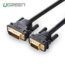 Адаптер Ugreen 1080P DVI i 24 + 5 В VGA, переходник папа папа DVI, адаптер цифрового видео кабеля для монитора ПК, HDTV проектора