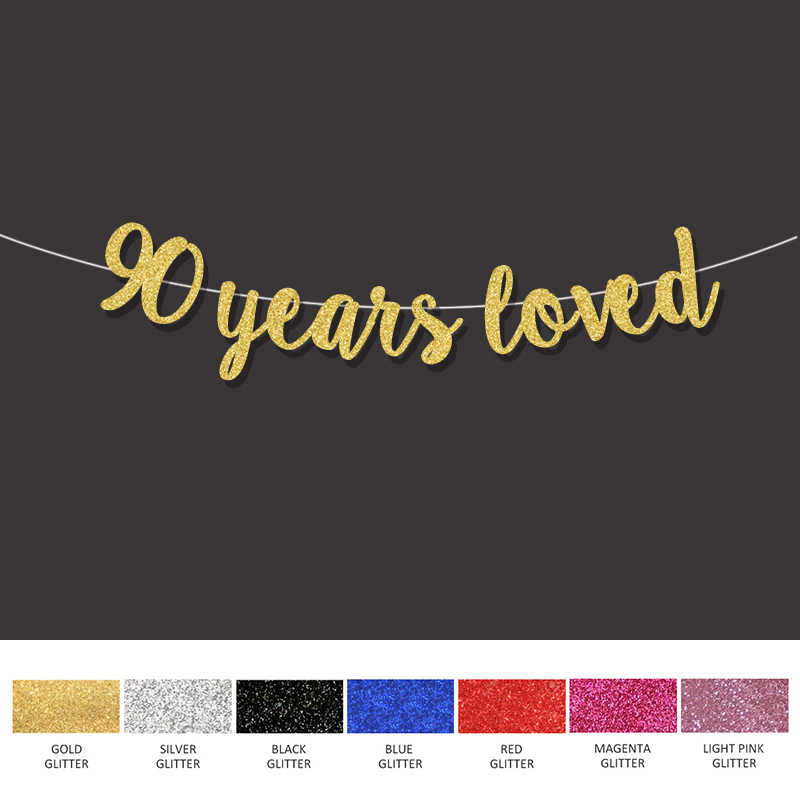 90 Years Loved Banner 90th Happy Birthday Decoration For Gold Glitter Sign Wedding Anniversary Party Decor