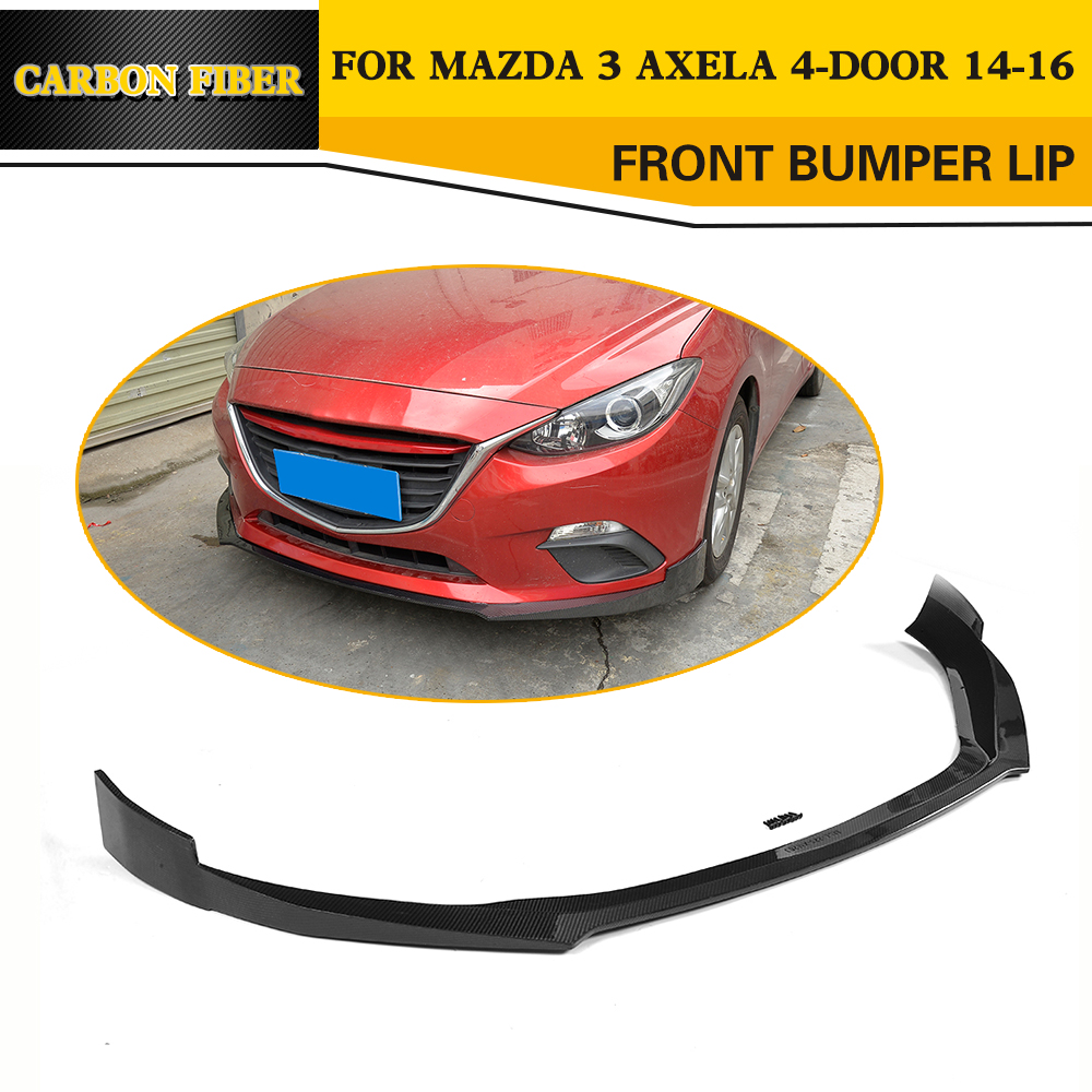 Carbon Fiber Front Lip Spoiler Chin for Mazda 3 Axela Sedan Hatchback 4 Door 2014 2015 2016 G GS GX T I Sport SV Car Style for mazda 3 axela hatchback sedan 2014 2015 2016 abs high quality air conditioning ac control switch cd panel cover trim 1 pcs