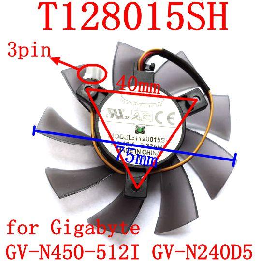 Free Shipping T128015SH 75MM 40mmx40mmxmm 3PIN for Gigabyte GV-N450-512I GV-N240D5 graphics card fan