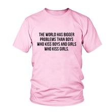 The World Has Bigger Problems Than Boys Who Kiss Boys Girls T Shirt Graphic Tees Female Tumblr Tshirt