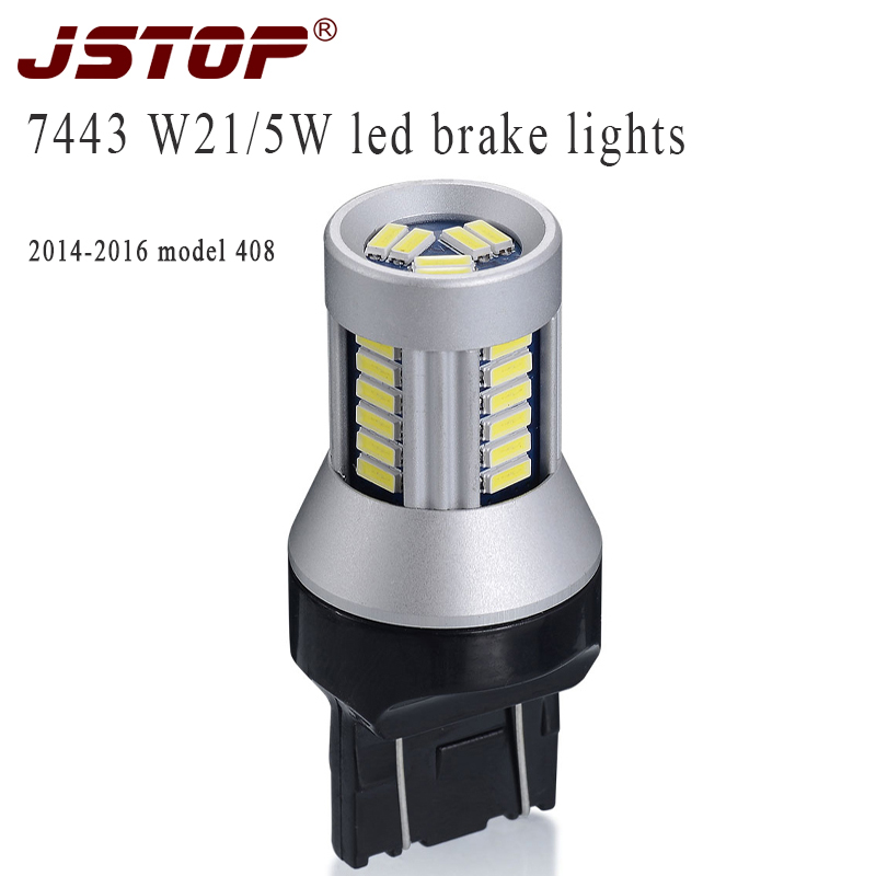 JSTOP 2014 2016 modle 408 Brake Lights led 7443 lamp T20 canbus 12 24VAC stoplight W21