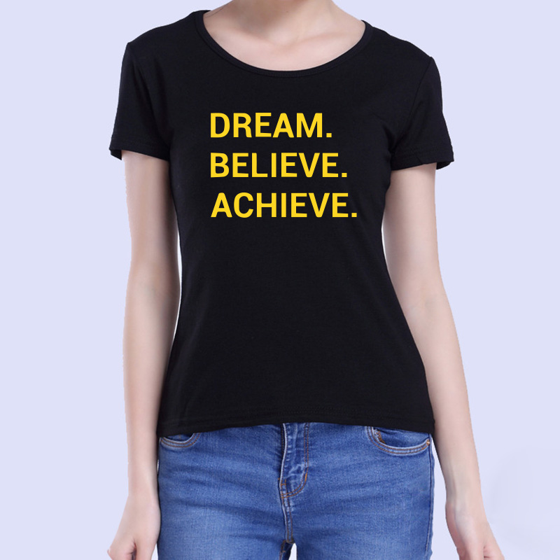 Dream Believe Achieve Women T Shirt Summer New Cotton Tops Fashion Letter Printed Short Sleeve Tee Femme Camiseta Tees Girl