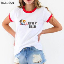Funny Cartoon Greys Anatomy T-shirts Women Youre My Person Letter T Shirt femme harajuku kawaii tshirt female korean clothes