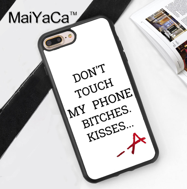 competitive price ac94a 7fea4 US $4.11 5% OFF|MaiYaCa Pretty little liars Dont touch my phone Case for  iPhone 8 X 7 7Plus for iPhone 6 6S Plus 5 5S SE Soft Rubber Back Cover-in  ...