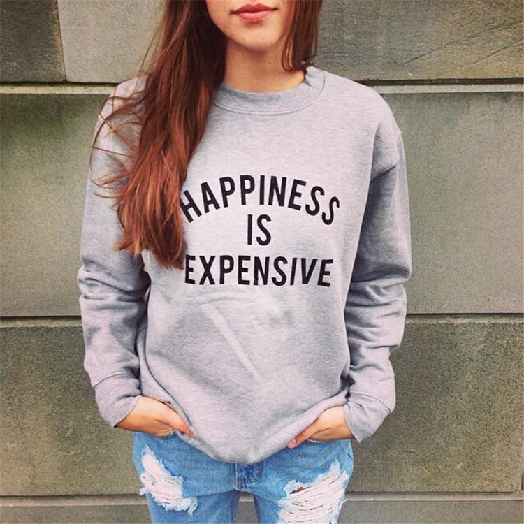 Happiness is expensive women fashion sweatshirt greys casual tops moletom do tumblr pullover funny quote sweatshirts Счастье
