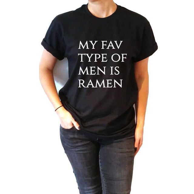 9dae3f9fd28 My Fav Type Of Men Is Ramen Funny t shirts Tumblr Hipster Saying T-shirt  Women Harajuku Street Punk Rock Hip Hop Tee shirt femme