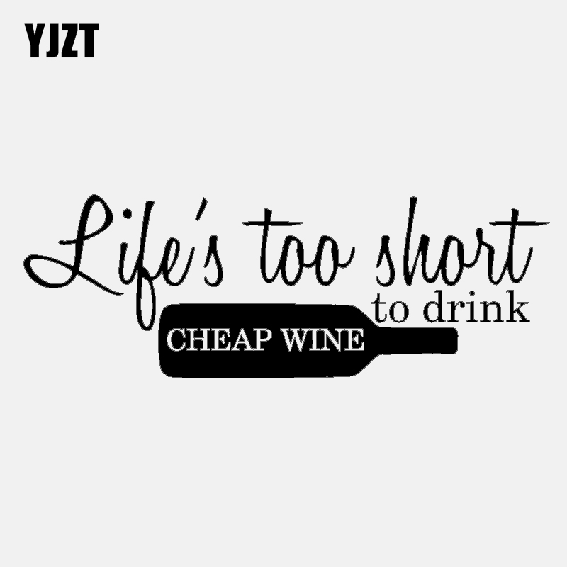 YJZT 16.8CM*5.8CM Interesting Life's Too Short To Drink Cheap Wine Waterproof Decal Car Sticker Vinyl Accessories C11-1622 image
