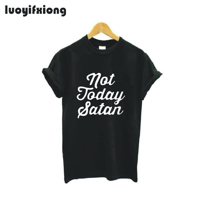 Luoyifxiong 2018 Harajuku Not Today Satan Letter Printed T Shirt Women Tops Short Sleeve Casual Tee Shirt Femme Funny T Shirts