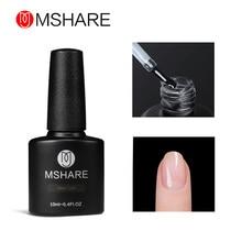 MSHARE Base Coat UV Gel Nail Primer Varnish Polish 10ML Soak Off Vernis Transparent Nails Led Removable Lacquer