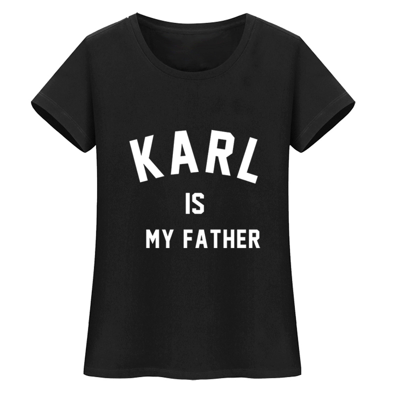 KARL IS MY FATHER Letter Print Harajuku Summer 2018 Red Top Women T Shirt Short Sleeve O-neck White Tshirt Punk Rock Tumblr Tees