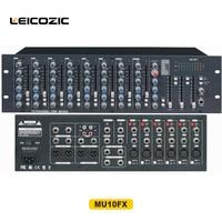 Leicozic профессиональный звук аудио смеситель MU10FX Профессиональный звуковая система крепление смешивание стол pro аудио Музыкальные инструме