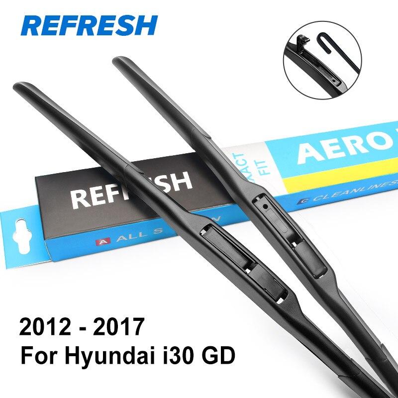 REFRESH Щетки стеклоочистителя для Hyundai i30 Fit Push-ручные рычаги / крюк-оружие Модельный год с 2007 по год - Цвет: 2012 - 2017 ( GD )