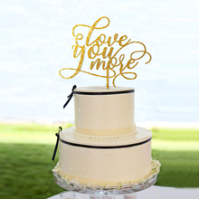 Love You More Wedding Cake Topper,Engagement Topper, Anniversary Topper Decoration,Glitter