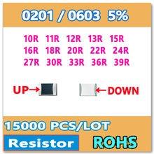 original 0201 J 5% 15000pcs 10R 11R 12R 13R 15R 16R 18R 20R 22R 24R 27R 30R 33R 36R 39R smd 0603 resistor 100 110 120 130 OHM