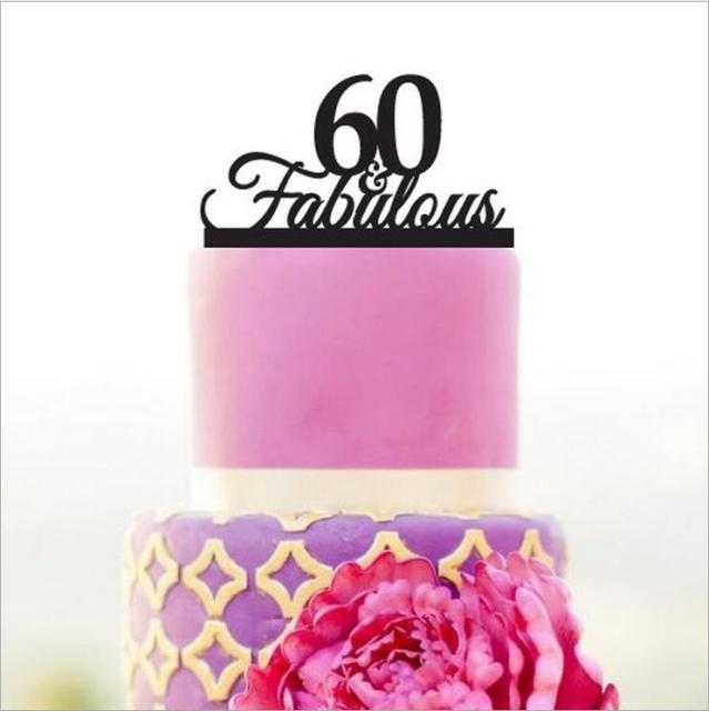 Acrylic 60 Fabulous Cake Topper60 Years Anniversary Topper Topper60th Birthday