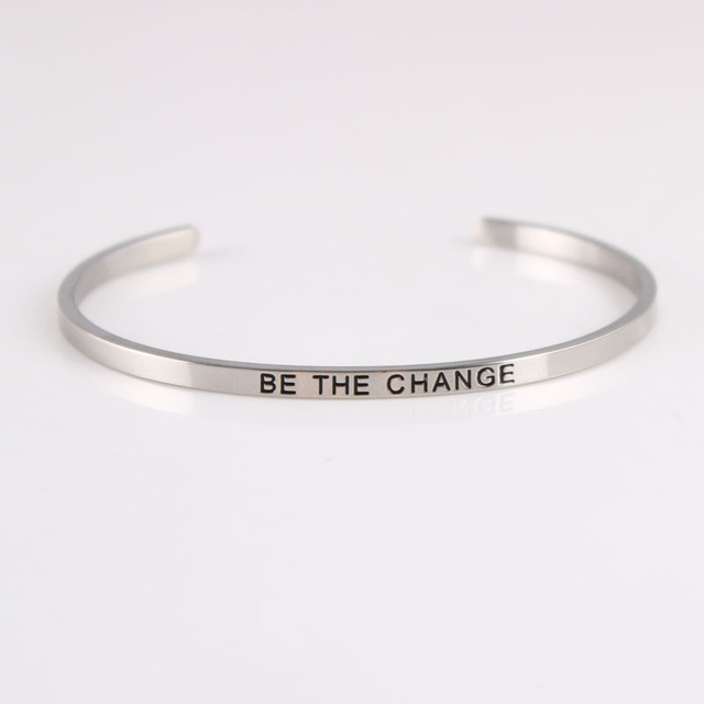 New Mantra Bracelet Engraved Be The Change Inspirational Bangle Stainless Steel Open Cuff Love Bracelets