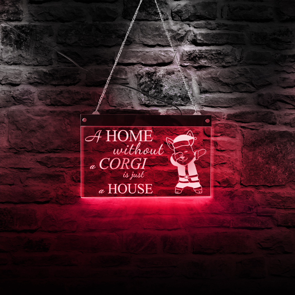 A Home Without A Corgi Is Just A House Christmas Corgi LED Neon Sign Welsh Corgi Lighting Decor Dog Breeds Quote Hanging Board