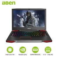 BBEN G17 Gaming Laptop 17 3 Inch I7 Cpu GTX1060 GDDR5 NVIDIA Windows10 DDR4 32GB 512GB