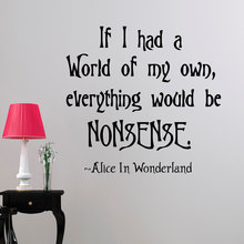 Wall Decal Alice In Wonderland Quote If I Had A World Of My Own  Lewis Carroll Quotes Bedroom Nursery Kids Decor Art WY-37