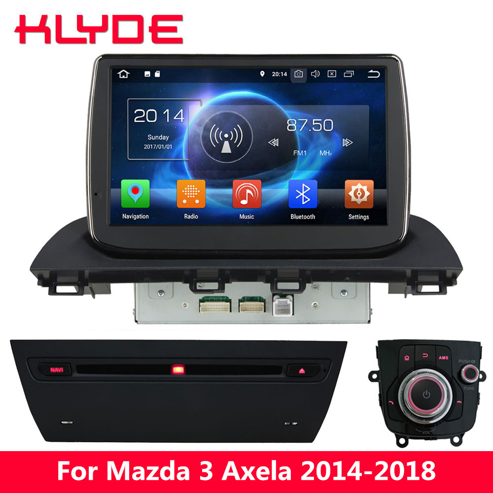 KLYDE 9 IPS 4G Octa Core Android 8.0 7.1 6.0 4GB RAM 32GB ROM Car DVD Player Radio For Mazda 3 Axela 2014 2015 2016 2017 2018