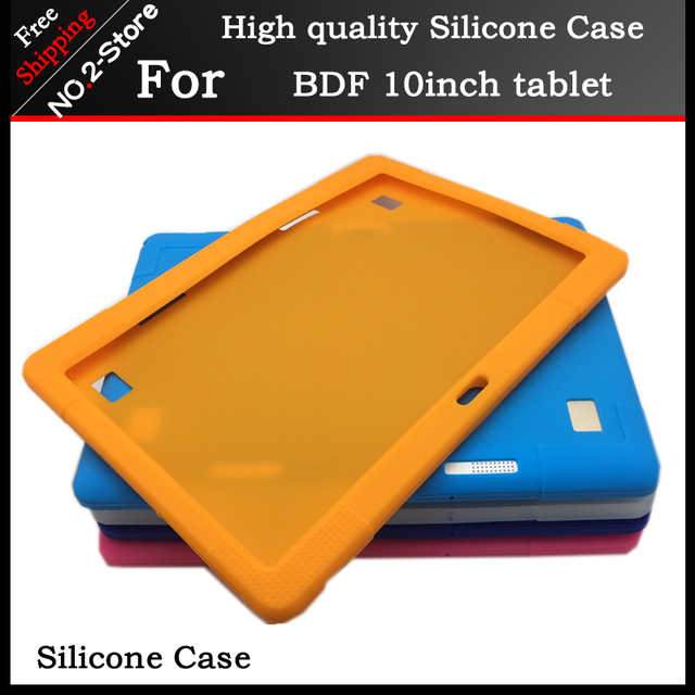 Soft silicone case For 10inch BDF 3G phone call tablet ,Kids Safe Shockproof Silicone cover for BDF Android 6.0 Quad Core tablet