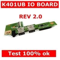 K401UB IO BOARD REV2.0 For ASUS K401UB K401 K401U K401L K401LB Laptop Motherboard Mainboard USB Audio SD Card board Test 100% OK